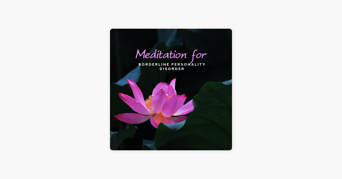 Meditation for Borderline Personality Disorder: Achieve Peace and Harmony,  Sound Therapy for Mental Health by Zen Meditation Music Academy