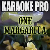 One Margarita (Originally Performed by Luke Bryan) [Instrumental Version]