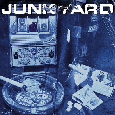 Junkyard – Old Habits Die Hard
