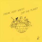 Freak Heat Waves - Let It Go