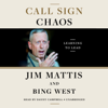 Jim Mattis & Bing West - Call Sign Chaos: Learning to Lead (Unabridged)  artwork