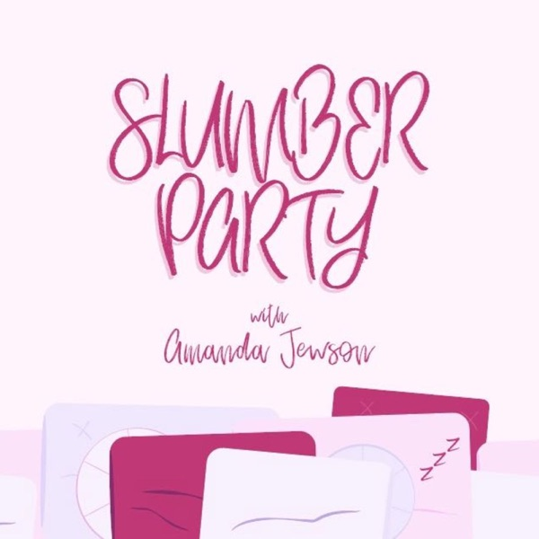 Slumber Party with Amanda Jewson