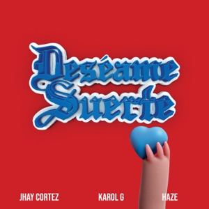 Jhay Cortez, KAROL G & Haze - Deséame Suerte