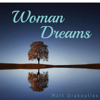 Matt Drakoulias - Woman Dreams  artwork