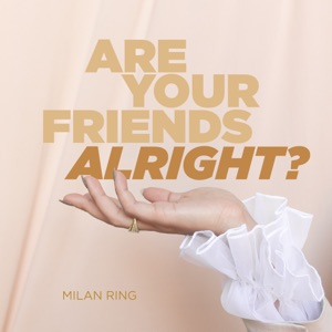 Are Your Friends Alright? - Single