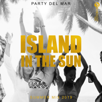 Party del Mar, Island in the Sun - Summer Mix 2019, Erotic Ibiza Night, Chill Out, Tropical & Deep House