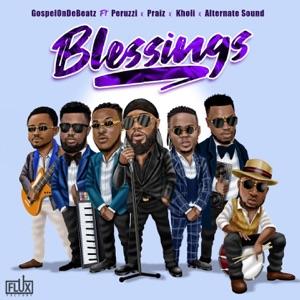 GospelOnDeBeatz - Blessings feat. Peruzzi, Praiz, Kholi & Alternate Sound