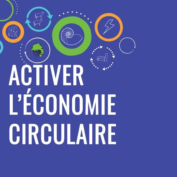 Activer l'économie circulaire