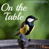 Christine Rodriguez - On the Table  artwork