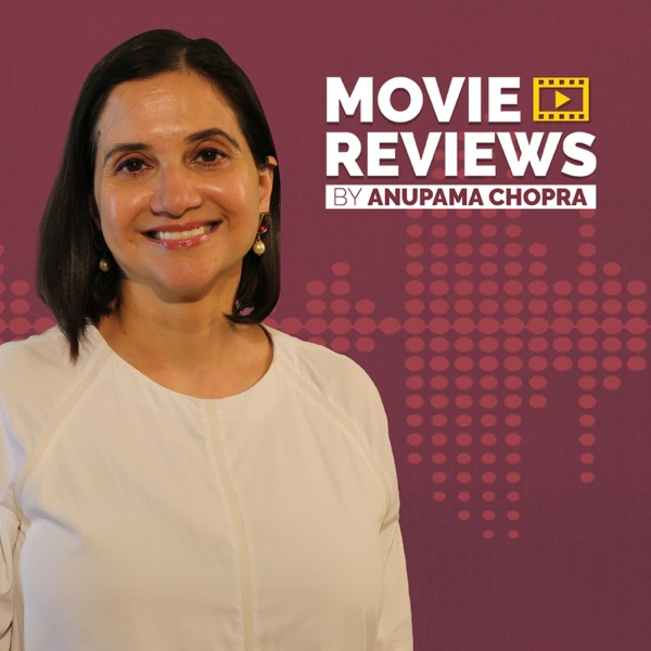 Anupama Chopra Film Reviews - Podcast – Podtail
