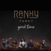 Ranky Tanky - Good Time  artwork