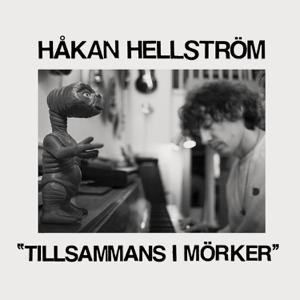Håkan Hellström - Tillsammans i mörker