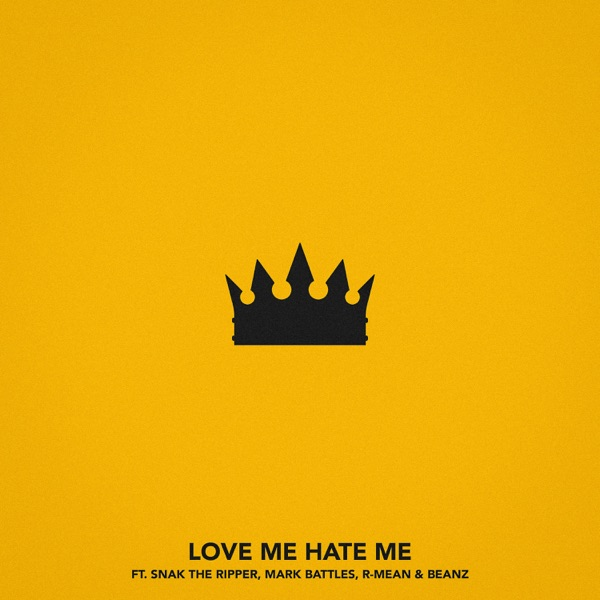 Love Me, Hate Me (feat. Snak the Ripper, Mark Battles, R-Mean & Beanz) - Single