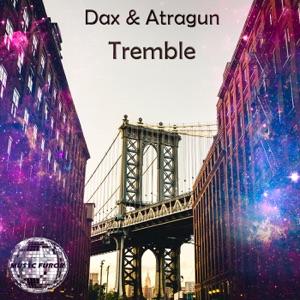 Atragun & Dax - Tremble