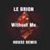 Without Me (House Remix) - Le Brion