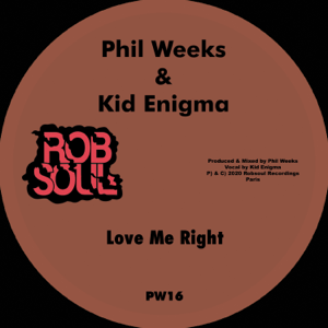 Phil Weeks & Kid Enigma - Love Me Right (PW Dub)
