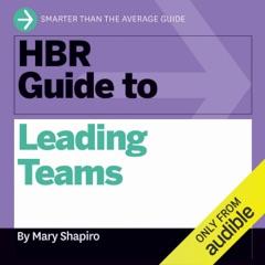 HBR Guide to Leading Teams (Unabridged)