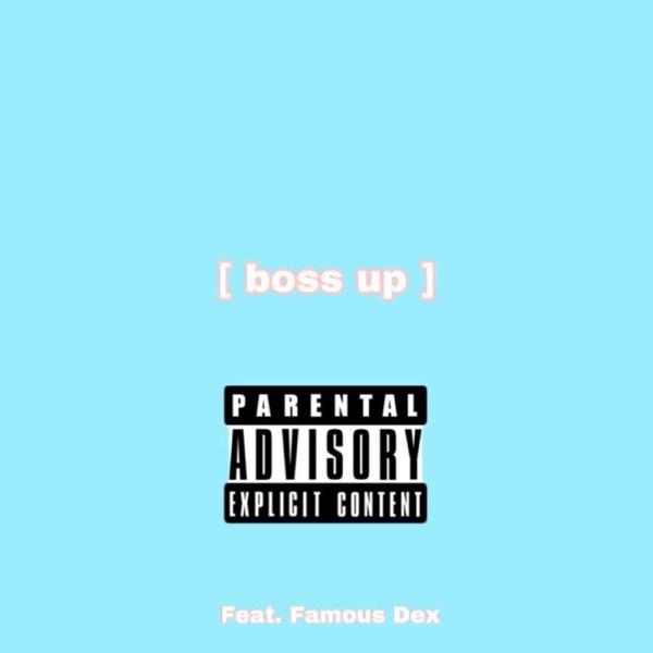 Boss Up (feat. Famous Dex) - Single