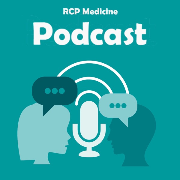 RCP Medicine Podcast
