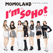 I'm So Hot - MOMOLAND - MOMOLAND