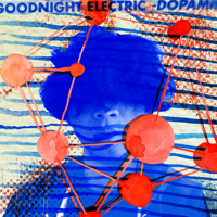 Goodnight Electric - -Dopamin - Single