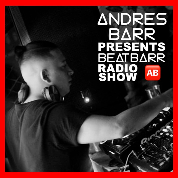 � ANDRES BARR presents � BEATBARR RADIO SHOW �