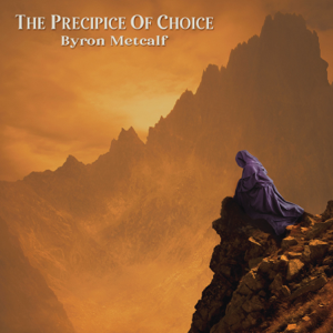 Byron Metcalf - The Precipice of Choice