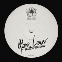 Do What You Want - MARK LOWER