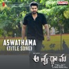 Aswathama Title Song From Aswathama Single