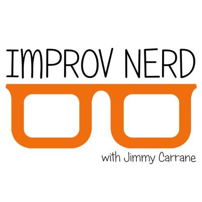 Improv Nerd With Jimmy Carrane
