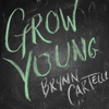 Brynn Cartelli - Grow Young (Version 1) artwork