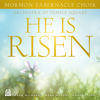 Mormon Tabernacle Choir & Orchestra At Temple Square - He Is Risen - EP  artwork