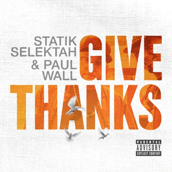 iTunes Artwork for 'Give Thanks (by Paul Wall & Statik Selektah)'