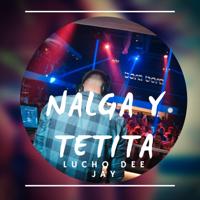 descargar bajar mp3 Lucho Dee Jay Nalga y Tetita
