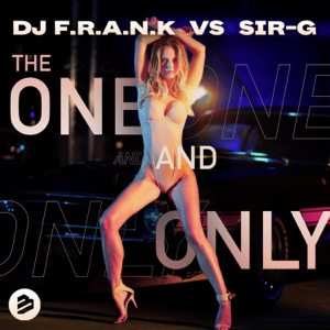 DJ F.R.A.N.K & Sir-G - The One and Only