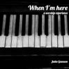 When I'm Here - EP - Julia Gannon