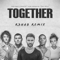TOGETHER (R3HAB Remix) [feat. Tori Kelly] - for KING & COUNTRY, Kirk Franklin & R3HAB lyrics