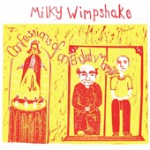 Milky Wimpshake - Capitalism Is a Perversion