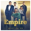 Sexxy on Em From Empire Season 4 feat Serayah Single