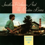 Jonathan Richman & The Modern Lovers - Gail Loves Me