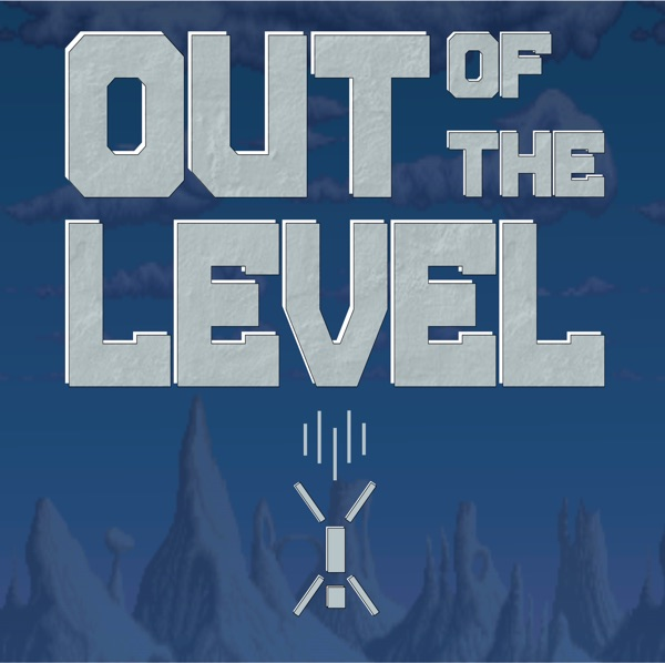 Out of the Level | Listen Free on Castbox