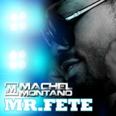 Mr. Fete - Machel Montano
