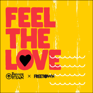 Freetown Collective & DJ Private Ryan - Feel the Love