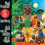 """Lee """"Scratch"""" Perry & Mad Professor - Cheerful Dub"""