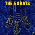 The Exbats - You Don't Get It (You Don't Got It)