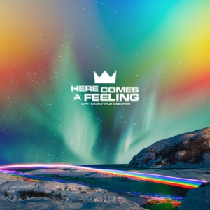 Louis The Child, Naomi Wild & Couros - Here Comes a Feeling