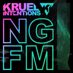 Kruel Intentions - NGFM