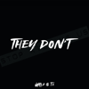 Nasty C & T.I. - They Don't artwork