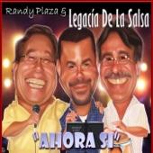 Randy Plaza & Legacia De La Salsa - Ahora Si