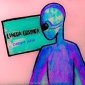 Dream Aria - Lingua Cosmica